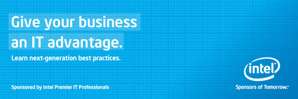 Intel Premier IT Professionals: Give Your Business an IT Advantage. Learn next-generation best practices.